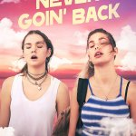 Never Goin' Back (2018) Online Subtitrat in Romana