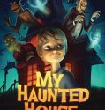 My Haunted House (2018) Online Subtitrat in Romana
