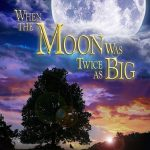 When the Moon Was Twice as Big (2018) Online Subtitrat in Romana