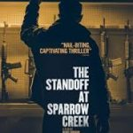 The Standoff At Sparrow Creek (2019) online subtitrat in romana HD