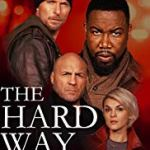 The Hard Way (2019) online subtitrat in romana HD