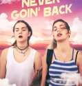 Never Goin' Back (2018) online subtitrat in romana HD