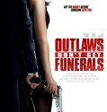 Outlaws Don't Get Funerals (2019) online subtitrat in romana HD