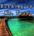 Banking on Mr. Toad (2018) Online Subtitrat in Romana