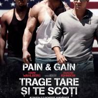 Pain & Gain (2013) Trage tare şi te scoţi