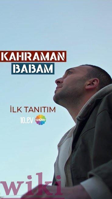 Kahraman Babam | Tatal meu este erou