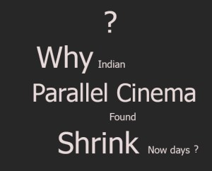 Parallel Cinema Indain Film Industry