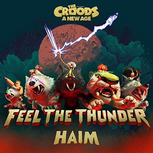 HAIM's Original Song 'Feel The Thunder' from 'The Croods: A New Age' Released | Film Music Reporter