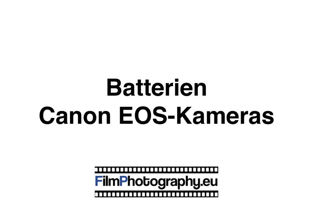 Batterien für Canon EOS-SLRs