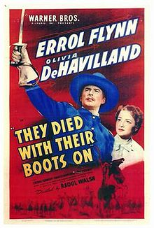 'They Died With Their Boots On' (1941)