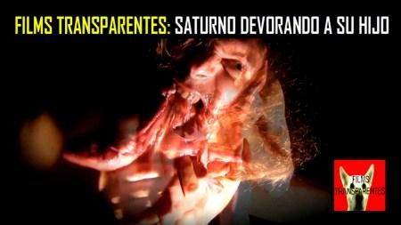 FILMS TRANSPARENTES SATURNO DEVORANDO A SU HIJO