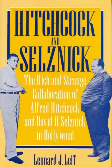 Hitchcock and Selznick (Leonatd J. Leff, 1987)