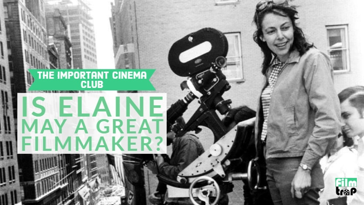 ICC #12 – Is Elaine May a Great Filmmaker?