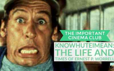 ICC #99 – KnowhuteIMean: The Life And Times Of Ernest P. Worrell