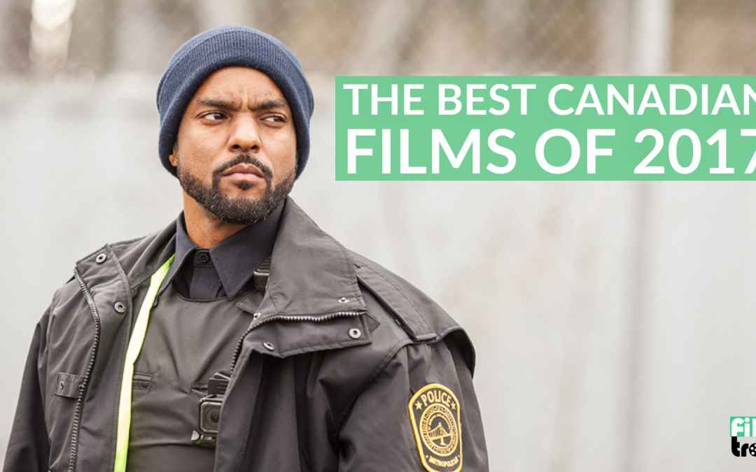 The Best Canadian Films of 2017