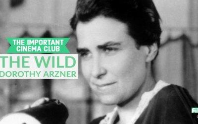 ICC #121 – The Wild Dorothy Arzner