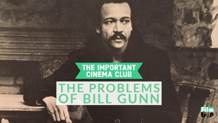ICC #145 – The Problems of Bill Gunn