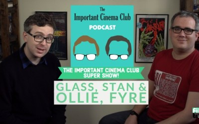 The ICC Super Show #1: Glass, Stan & Ollie, and Fyre