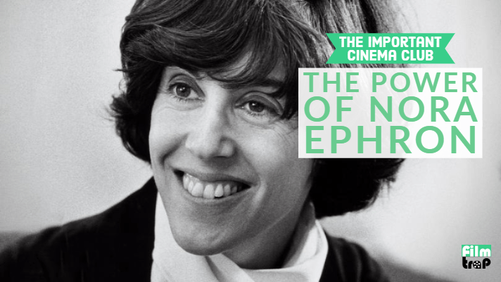 ICC #165 – The Power of Nora Ephron