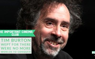 ICC#154 – Tim Burton Wept For There Were No More Worlds To Conquer