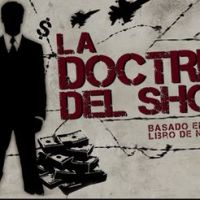 La Doctrina del Shock: el auge del capitalismo de desastres (The Shock Doctrine, 2009)