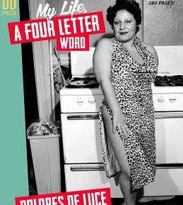 The Fag Hag Bible: Queer Intimacies And Trashy Heroism In Dolores De Luce's 'My Life, A Four Letter Word'