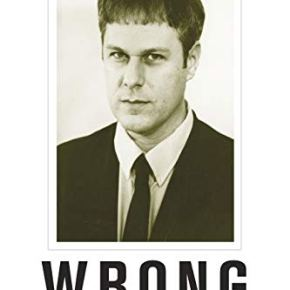 """""""If you really loved me…you wouldn't rim me while I'm crying"""": Diarmuid Hester's """"Wrong: A Critical Biography of Dennis Cooper"""""""