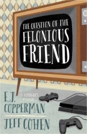 ejc-felonious-friend