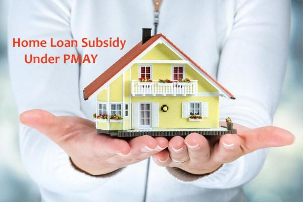 How to avail Home Loan Subsidy under Pradhan Mantri Awas Yojana