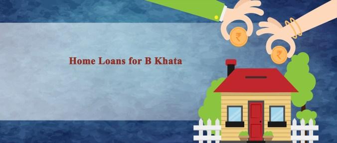 Home Loans for B Khata
