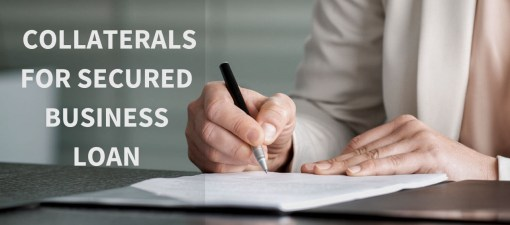 5 types of Collaterals that can Be Used to avail a Secured Business Loan