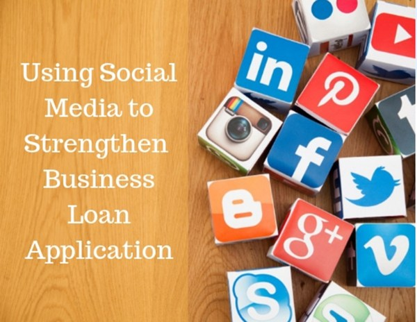 How Social Media Strengthens Your Business Loan Application