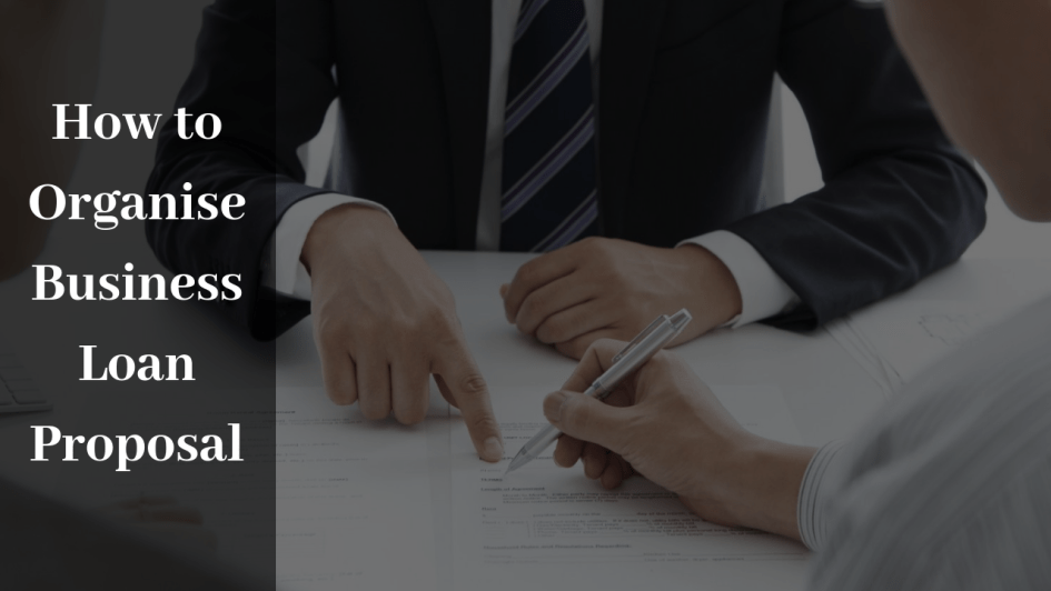7 Steps to Manage Your Business Loan Proposal Successfully