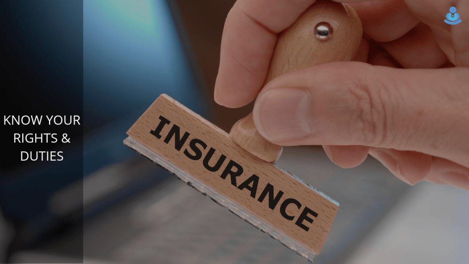 Your Rights & Duties Regarding Your Insurance