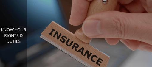 Your Rights & Duties Regarding Your Insurance