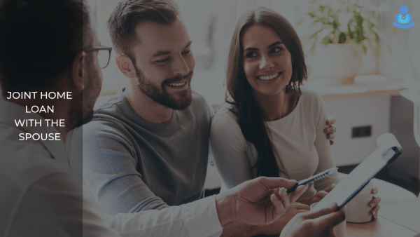 Pros and Cons of Taking a Joint Home Loan with your Spouse