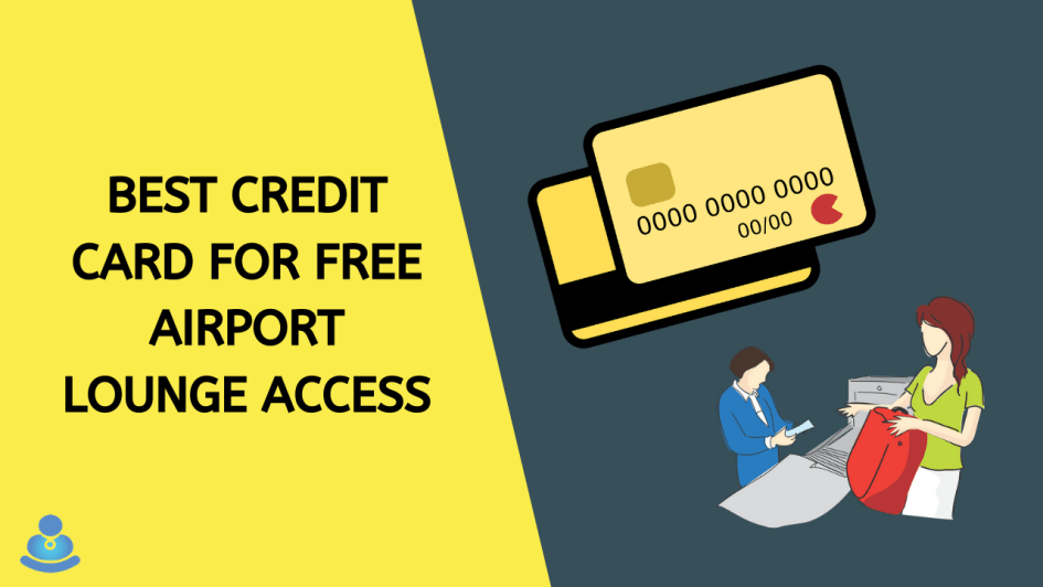 Best Credit Card for Free Airport Lounge Access in India 2020