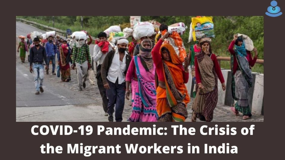 COVID-19 Pandemic: The Crisis of the Migrant Workers in India