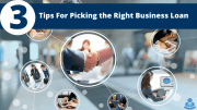 Three Tips For Picking the Right Business Loan