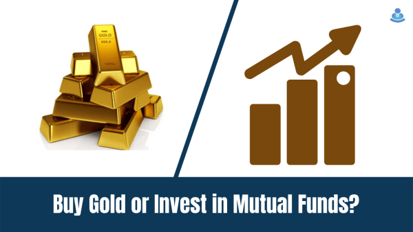 Buy Gold or Invest in Mutual Funds_