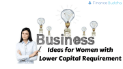Business Ideas for Women with Lower Capital Requirement