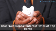 Best Fixed Deposit Interest Rates of Top Banks
