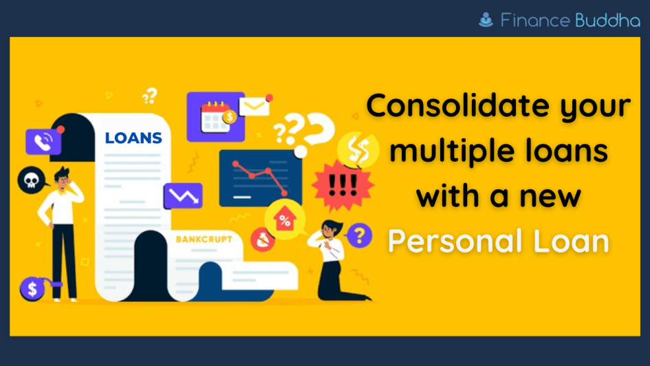 Consolidate your multiple loans with a new Personal Loan