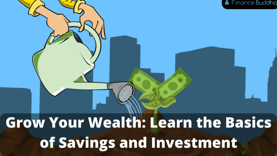 Grow Your Wealth_ Learn the Basics of Savings and Investment