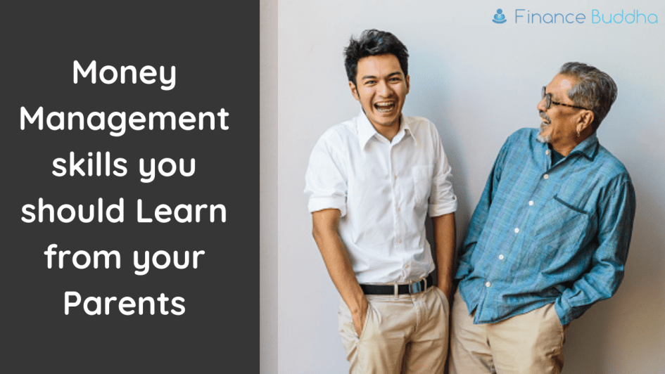 Money Management skills you should Learn from your Parents