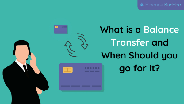 What is a Balance Transfer and When Should you go for it