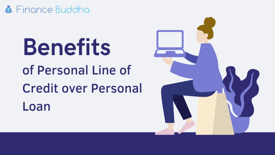 Benefits of Personal Line of Credit over Personal Loan