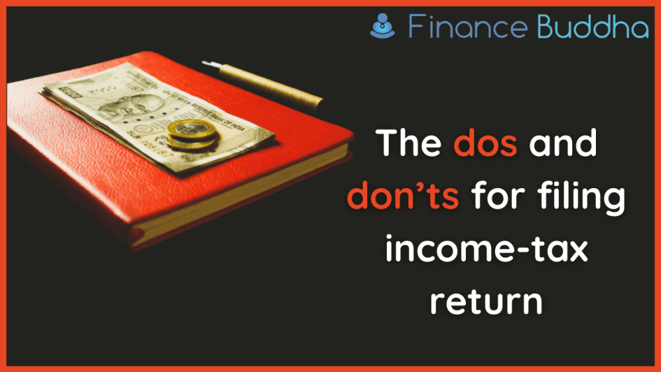 The dos and don'ts for filing income-tax return