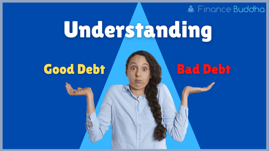 Understanding Good Debt and Bad Debt
