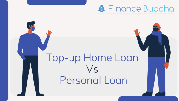 Top-up home loan Vs Personal Loans